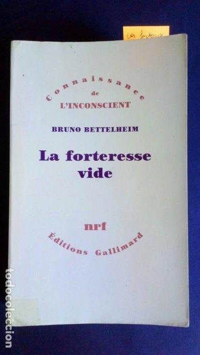 LA FORTERESSE VIDE - BRUNO BETTELHEIM (Libros de Segunda Mano - Pensamiento - Psicología)