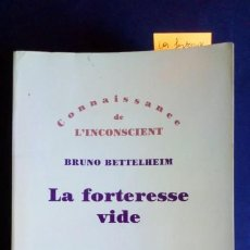 Libros de segunda mano: LA FORTERESSE VIDE - BRUNO BETTELHEIM. Lote 203989401