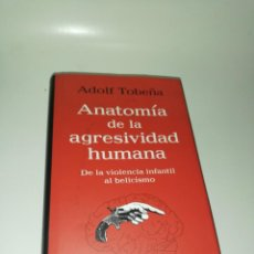 Libros de segunda mano: ADOLF TOBEÑA - ANATOMIA DE LA AGRESIVIDAD HUMANA. Lote 204365731