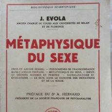 Libros de segunda mano: EVOLA, J. - MÉTAPHYSIQUE DU SEXE - PAYOT, PARÍS, 1959. PRIMERA EDICIÓN. Lote 204384055