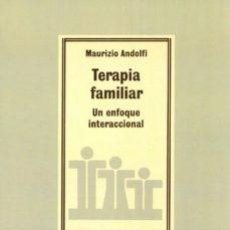 Libros de segunda mano: TERAPIA FAMILIAR UN ENFOQUE INTERACCIONAL - MAURIZIO ANDOLFI. Lote 204993492