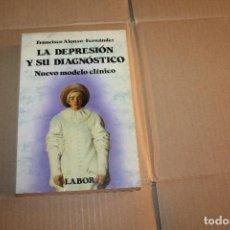Libros de segunda mano: LA DEPRESIÓN Y SU DIAGNÓSTICO, NUEVO MODELO CLÍNICO, FRANCISCO ALONSO-FERNÁNDEZ. Lote 205036613