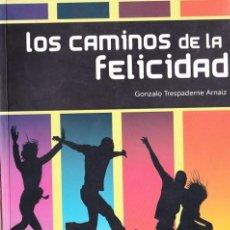 Libros de segunda mano: LOS CAMINOS DE LA FELICIDAD. G. TRESPADERNE ARNAIZ. EDITO UBE OMNIS CELLULA. AÑO 2008. Lote 205288140