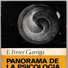 Libros de segunda mano: PANORAMA DE LA PSICOLOGÍA ACTUAL - E. FERRER GARRIGA - BRUGUERA 1969. Lote 205788665