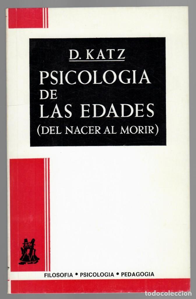 PSICOLOGÍA DE LAS EDADES (DEL NACER AL MORIR) - D. KATZ (Libros de Segunda Mano - Pensamiento - Psicología)