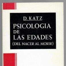Libros de segunda mano: PSICOLOGÍA DE LAS EDADES (DEL NACER AL MORIR) - D. KATZ. Lote 205809221