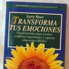 Libros de segunda mano: TRANSFORMA TUS EMOCIONES - LARRY MOEN - ED. ROBIN BOOK 1994 - VER INDICE. Lote 205825347