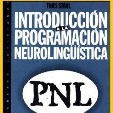 Libros de segunda mano: INTRODUCCION A LA PROGRAMACION NEUROLINGÜISTICA. PNL. THIES STAHL.. Lote 206250447