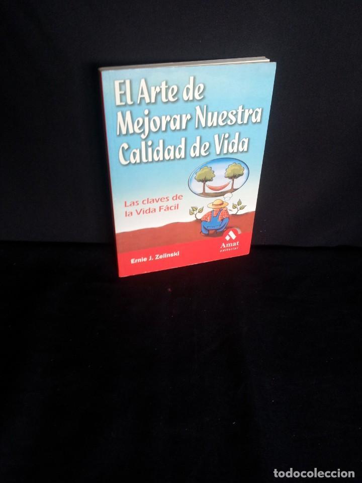 ERNIE J. ZELINSKI - EL ARTE DE MEJORAR NUESTRA CALIDAD DE VIDA - AMAT EDITORIAL (Libros de Segunda Mano - Pensamiento - Psicología)