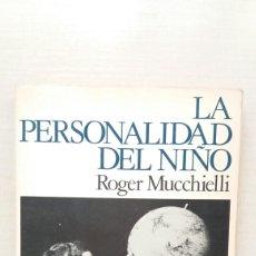 Libros de segunda mano: LA PERSONALIDAD DEL NIÑO. ROGER MUCCHIELLI. HOGAR DEL LIBRO, COLECCIÓN NAVIDAD, 1983.. Lote 206764630