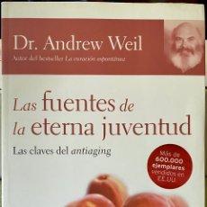 Libros de segunda mano: LAS FUENTES DE LA ETERNA JUVENTUD. LAS CLAVES DEL ANTI-AGING. DR. ANDREW WEIL.. Lote 206779493