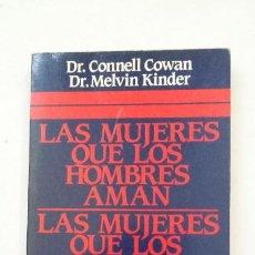 Libros de segunda mano: LAS MUJERES QUE LOS HOMBRES AMAN, LAS MUJERES ABANDONAN. DR CONNELL COWAN. JAVIER VERGARA. TDK185. Lote 206779937