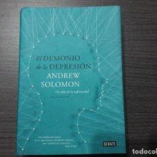 Libros de segunda mano: EL DEMONIO DE LA DEPRESIÓN POR ANDREW SOLOMON. Lote 206797357