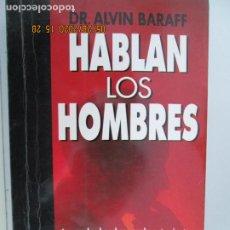 Libros de segunda mano: HABLAN LOS HOMBRES - DR. ALVIN BARAFF - VERGARA EDITOR 1992.. Lote 206802591