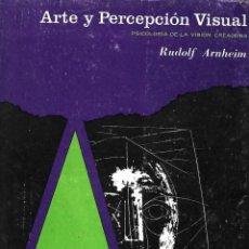 Libros de segunda mano: ARTE Y PERCEPCIÓN VISUAL. PSICOLOGÍA DE LA VISIÓN CREADORA. Lote 206950292