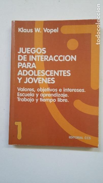 JUEGOS DE INTERACCIÓN PARA ADOLESCENTES Y JÓVENES 1. VOPEL, KLAUS W. ED. CCS. TDK200 (Libros de Segunda Mano - Pensamiento - Psicología)