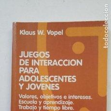Libros de segunda mano: JUEGOS DE INTERACCIÓN PARA ADOLESCENTES Y JÓVENES 1. VOPEL, KLAUS W. ED. CCS. TDK200. Lote 206958678