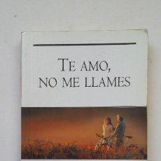 Libros de segunda mano: TE AMO NO ME LLAMES. - JOAN BRADY. TDK199. Lote 206969687