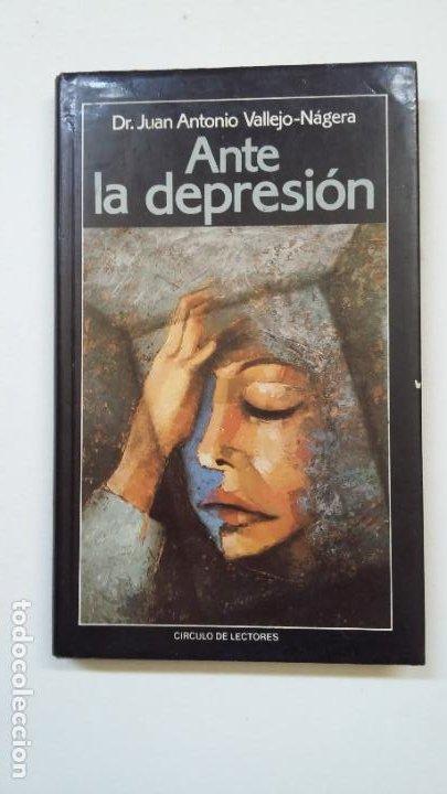 ANTE LA DEPRESIÓN - DR. JUAN ANTONIO VALLEJO-NÁGERA. TDK198 (Libros de Segunda Mano - Pensamiento - Psicología)