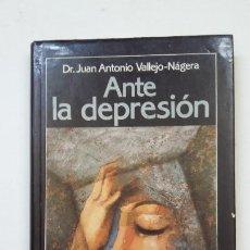 Libros de segunda mano: ANTE LA DEPRESIÓN - DR. JUAN ANTONIO VALLEJO-NÁGERA. TDK198. Lote 206970571
