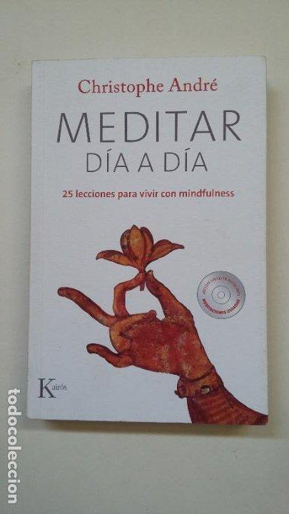 MEDITAR DIA A DIA. - CHRISTOPHE ANDRE. 25 LECCIONES PARA VIVIR CON MINDFULNESS. TDK199 (Libros de Segunda Mano - Pensamiento - Psicología)