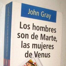 Libros de segunda mano: LOS HOMBRES SON DE MARTE, LAS MUJERES DE VENUS - JOHN GRAY. Lote 206972801