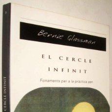 Libros de segunda mano: EL CERCLE INFINIT - FONAMENTS PER A LA PRACTICA ZEN - BERNIE GLASSMAN - EN CATALAN. Lote 206974465