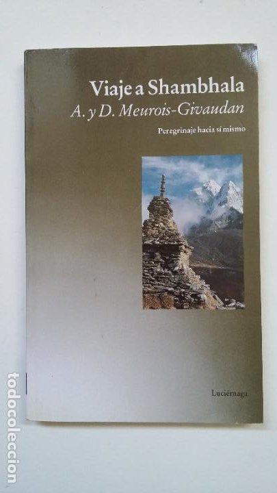 VIAJE A SHAMBHALA - A. Y D. MEUROIS-GIOVAUDAN. EDICIONES LUCIERNAGA. TDK198 (Libros de Segunda Mano - Pensamiento - Psicología)