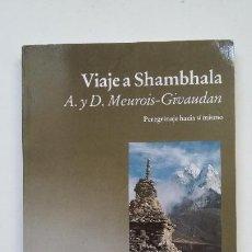 Libros de segunda mano: VIAJE A SHAMBHALA - A. Y D. MEUROIS-GIOVAUDAN. EDICIONES LUCIERNAGA. TDK198. Lote 206975550
