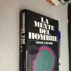 Libros de segunda mano: LA MENTE DEL HOMBRE / NIGEL CALDER / EDITORIAL NOGUER 1ª EDICIÓN 1974. Lote 207118420
