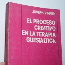 Libros de segunda mano: EL PROCESO CREATIVO EN LA TERAPIA GUESTÁLTICA (GESTALT) - JOSEPH ZINKER (PAIDÓS, 1972). Lote 207120901