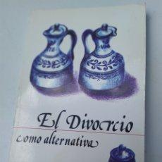 Libros de segunda mano: EL DIVORCIO COMO ALTERNATIVA KATHELEEN SHERIDAN. Lote 207122641