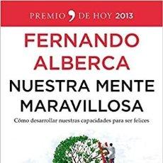 Libros de segunda mano: NUESTRA MENTE MARAVILLOSA: COMO DESARROLLAR NUESTRAS CAPACIDADES PARA SER FELICES. FERNANDO ALBERCA. Lote 207143472