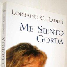 Libros de segunda mano: ME SIENTO GORDA - LORRAINE C. LADISH. Lote 207177975
