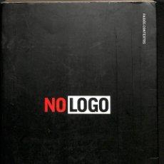 Libros de segunda mano: NO LOGO EL PODER DE LAS MARCAS - NAOMI KLEIN - EDICIONES PAIDÓS IBÉRICA - PAIDÓS CONTEXTOS. Lote 207189852