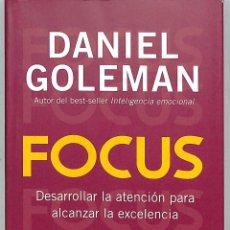 Libros de segunda mano: FOCUS DESARROLLAR LA ATENCIÓN PARA ALCANZAR LA EXCELENCIA - DANIEL GOLEMAN - EDITORIAL KAIRÓS. Lote 207189871