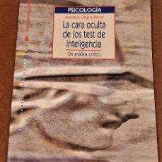Libros de segunda mano: LA CARA OCULTA DE LOS TEST DE INTELIGENCIA: UN ANALISIS CRITICO. ANASTASIO OVEJERO BERNAL.. Lote 207213352
