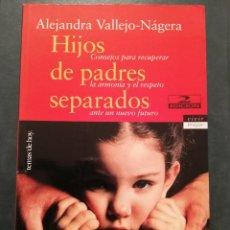 Libros de segunda mano: HIJOS DE PADRES SEPARADOS (ALEJANDRA VALLEJO NÁGERA). Lote 207272676