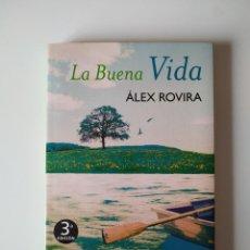 Libros de segunda mano: LA BUENA VIDA, ALEX ROVIRA, AGUILAR, 2008, 180 PAGINAS, TAPA BLANDA. Lote 207279263