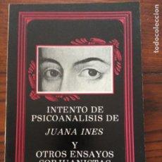 Libros de segunda mano: INTENTO DE PSICOANALISIS DE JUANA INES Y OTROS ENSAYOS SORJUANISTAS- ARIAS DE LA CANAL, FREDO.. Lote 207294001