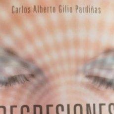Libros de segunda mano: REGRESIONES: EL LABERINTO EMOCIONAL - CARLOS ALBERTO GILIO PARDIÑAS. Lote 207304147