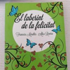 Libros de segunda mano: EL LABERINT DE LA FELICITAT - F. MIRALLES I À. ROVIRA - ARA LLIBRES - 2013. Lote 207306481