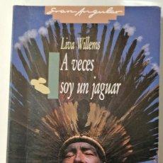 Libros de segunda mano: A VECES SOY UN JAGUAR ** WILLEMS, LIVA. Lote 207792717