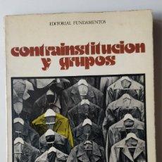 Libros de segunda mano: CONTRAINSTITUCIÓN Y GRUPOS ** ARMANDO BAULEO. Lote 228848770