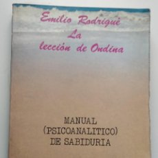 Libros de segunda mano: LA LECCIÓN DE ONDINA, MANUAL (PSICOANALÍTICO) DE SABIDURÍA ** EMILIO RODRIGUE. Lote 207986262