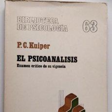 Libros de segunda mano: EL PSICOANÁLISIS. EXAMEN CRÍTICO DE SU VIGENCIA ** KUIPER P.C. Lote 207989082