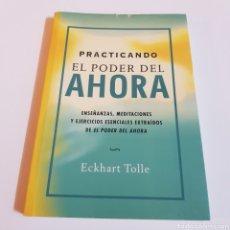 Libros de segunda mano: PRACTICANDO EL PODER DEL AHORA - ECKHART TOLLE. Lote 243056110