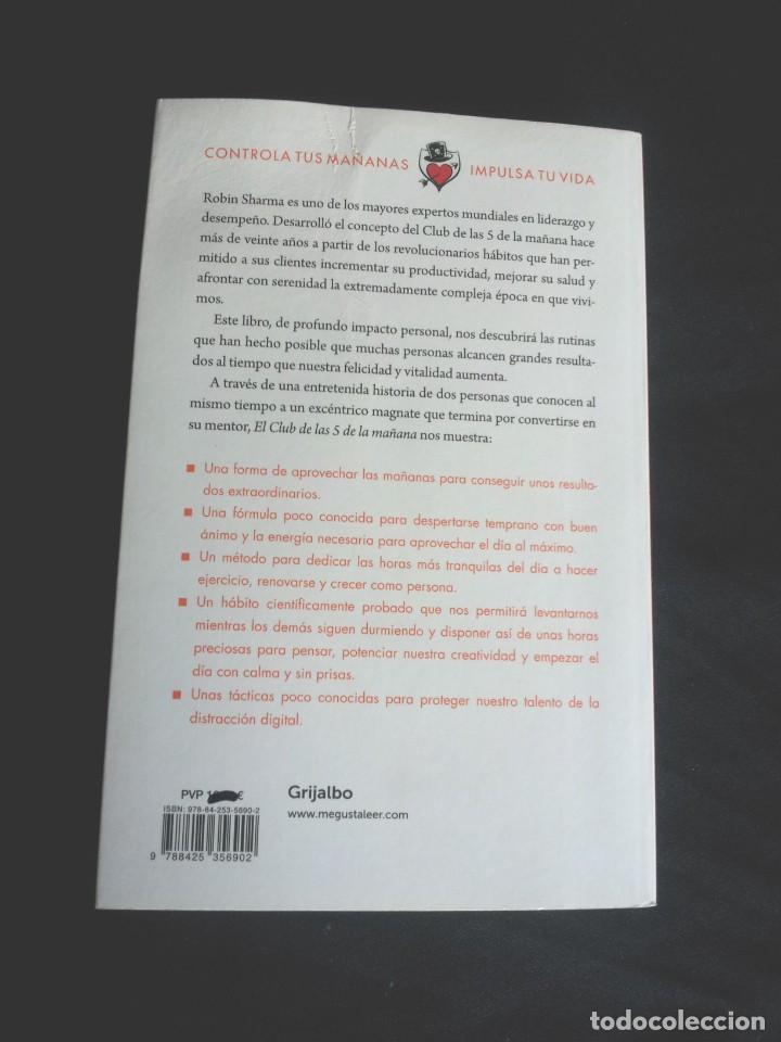 Libros de segunda mano: ROBIN SHARMA - EL CLUB DE LAS 5 DE LA MAÑANA, CONTROLA TUS MAÑANAS, IMPULSA TU VIDA - GRIJALBO 2019 - Foto 2 - 208022062