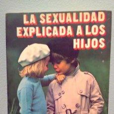 Libros de segunda mano: LA SEXUALIDAD EXPLICADA A LOS HIJOS DE FRANÇOISE CHOLETTE-PÉRUSSE. EDITORIAL ATE 1975. Lote 208043645