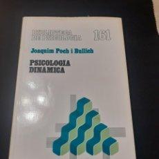 Libros de segunda mano: PSICOLOGIA DINAMICA DE JOAQUIM POCH I BULLICH. Lote 209196431